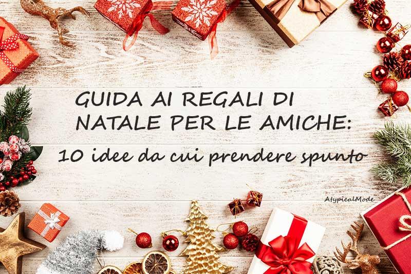 c56e9ee8340e50 Pensierini natalizi per le amiche: 10 idee per accontentare tutte ...